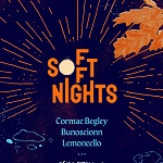 SoFFT Nights Presents: Cormac Begley with Bunoscionn & Lemoncello