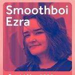 Smoothboi Ezra