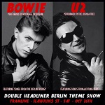 Bowie/U2 Double Headliner Berlin Theme Show
