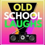 Old Skool Laughs