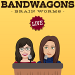 Bandwagons Live: Brain Worms